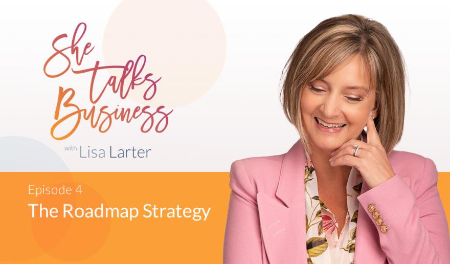She Talks Business logo next to Lisa Larter - The Roadmap Strategy