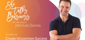 Create Uncommon Success with John Lee Dumas – EP. 16