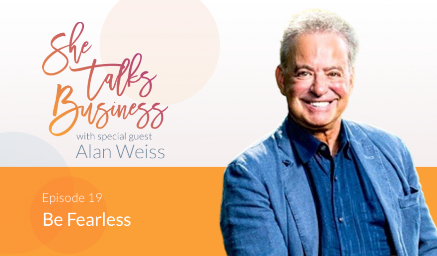 Be Fearless with Alan Weiss – EP. 19