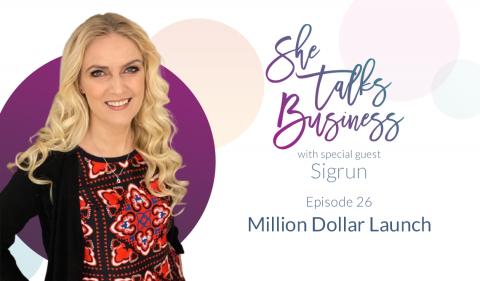 Million Dollar Launch with Sigrun – EP. 26