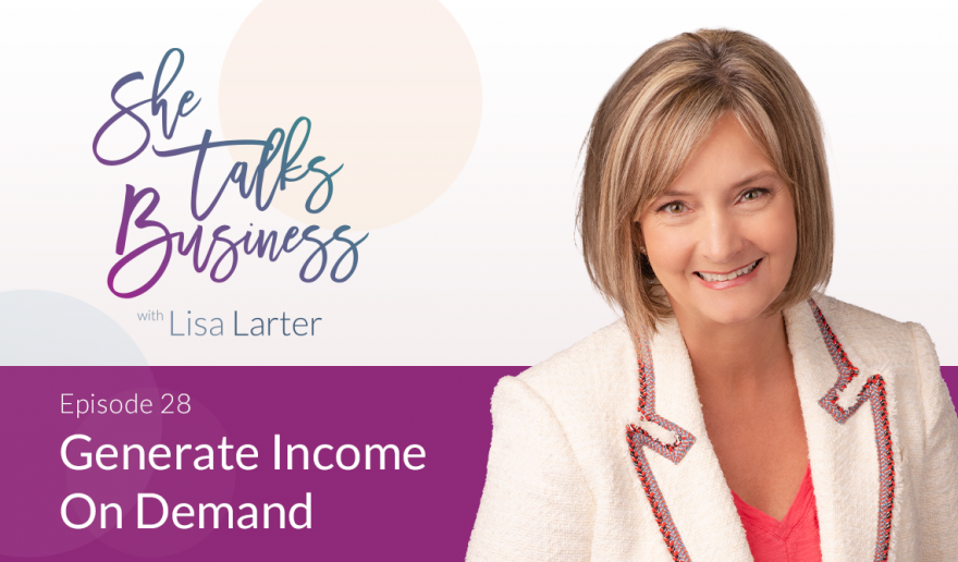 Generate Income On Demand – EP. 28